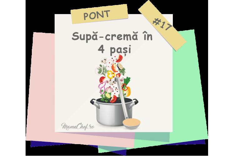 Pont #17 - Supa-cremă în 4 pași