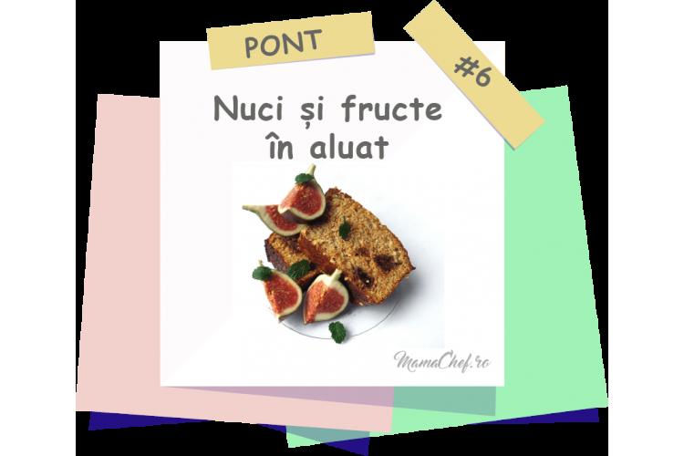 Pont #6 - Cum procedezi să nu se afunde nucile și fructele în aluat