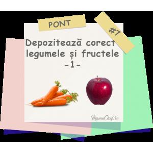 Pont # 7 - Cum depozitezi corect fructele și legumele