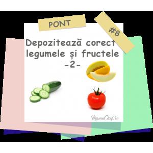 Pont # 8 - Cum să depozitezi corect legumele și fructele -2-